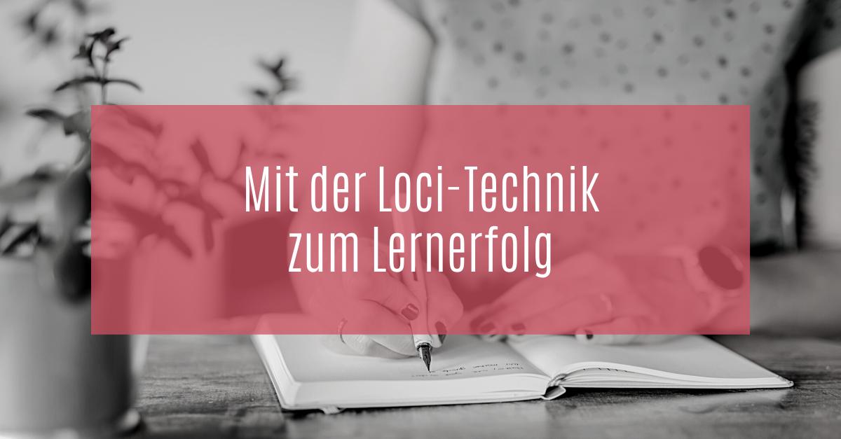 Mit der Loci-Technik zum Lernerfolg
